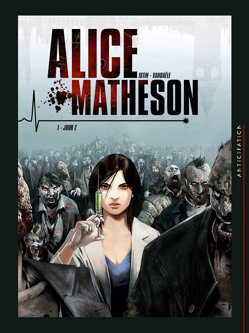 Alice Matheson T.1 : Jour Z de Jean-Luc Istin