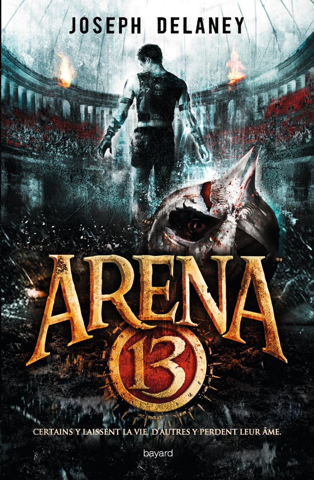 Arena 13 T.1 de Joseph Delaney