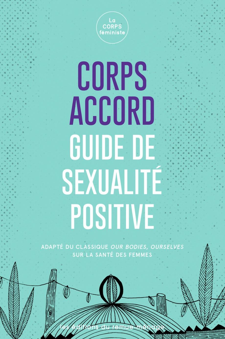 Corps accord : guide de sexualité positive de La CORPS féministe