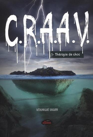 C.R.A.A.V T.1 : Thérapie de choc de Véronique Drouin