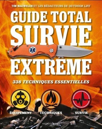 Guide total survie extrême de Tim Macwelch