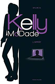 Les enquêtes de Kelly McDade T.1 : L'appât de Sylvie G