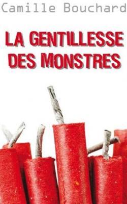 La gentillesse des monstres de Camille Bouchard
