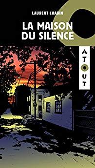 La maison du silence de Laurent Chabin