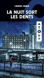 La nuit sort ses dents de Laurent Chabin
