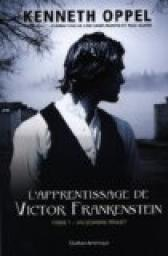 Apprentissage de Victor Frankenstein T.1 : Un sombre projet de Kenneth Oppel