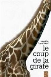 Le coup de la girafe de Camille Bouchard