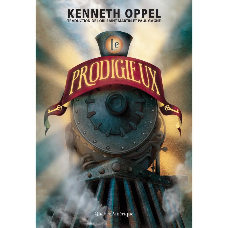Le prodigieux de Kenneth Oppel