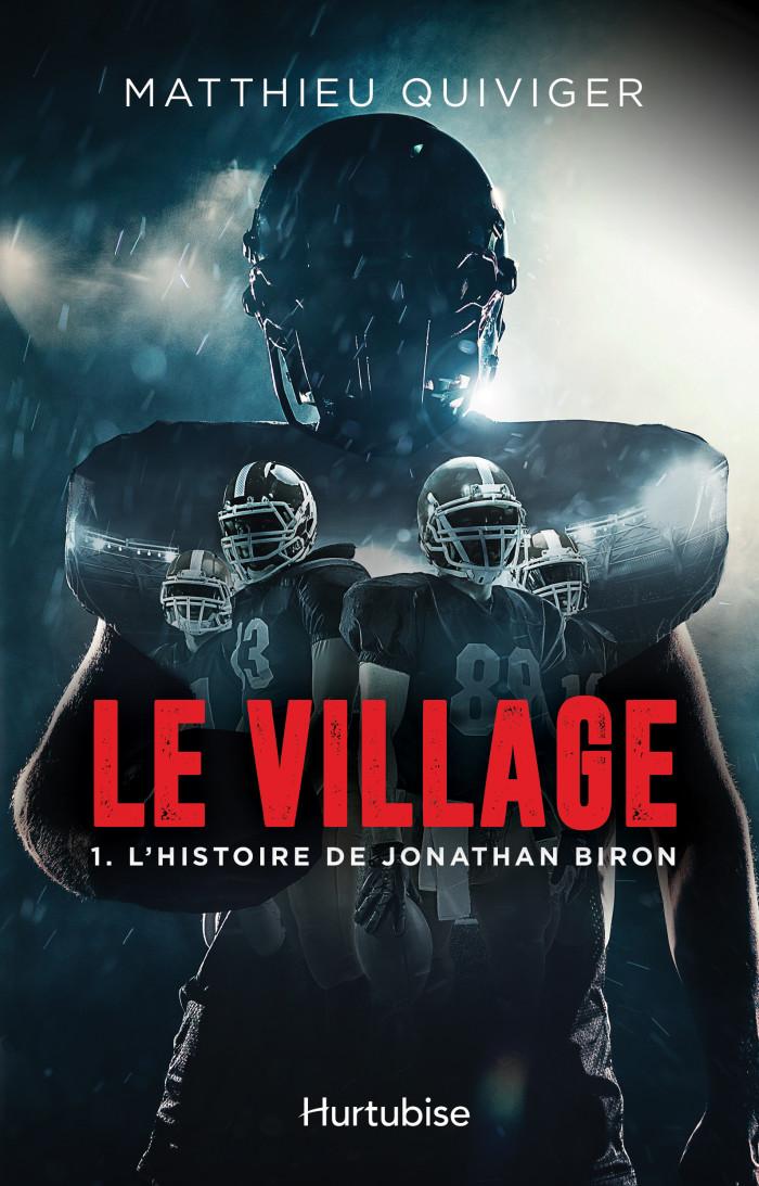 Le village T.1: L'histoire de Jonathan Biron de Matthieu Quiviger