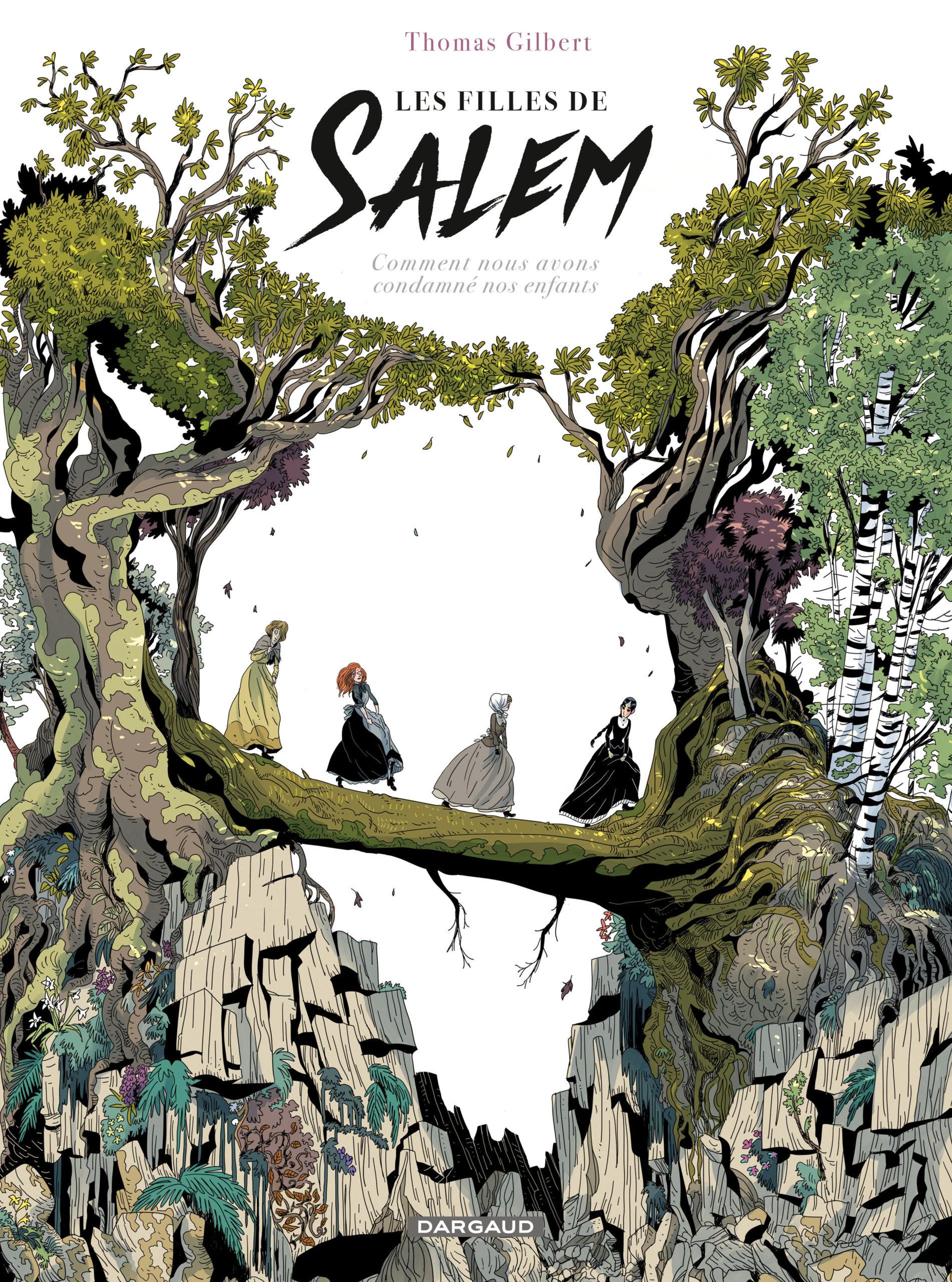 Les filles de Salem: comment nous avons condamné nos enfants de Thomas Gilbert