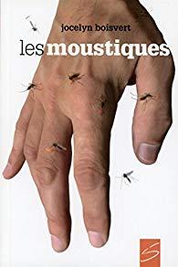 Les moustiques de Jocelyn Boisvert