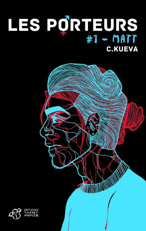 Les porteurs T.1: Matt de C. Kueva