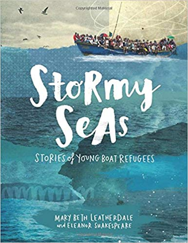 Stormy Seas : Stories of Young Boat Refugees de Mary Beth Leatherdale