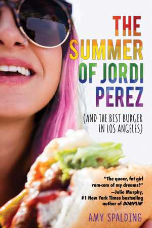 The Summer of Jordi Perez and the Best Burger in Los Angeles de Amy Spalding