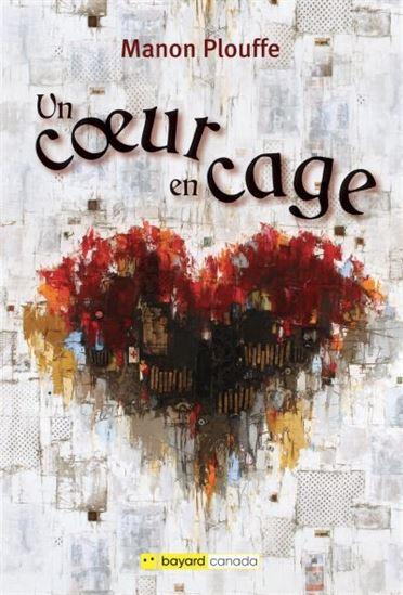 Un coeur en cage de Manon Plouffe