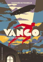 Vango T.1 : Entre ciel et terre de Timothée de Fonbelle