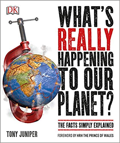 What's Really Happening to Our Planet? : The Facts Simply Explained de Tony Juniper