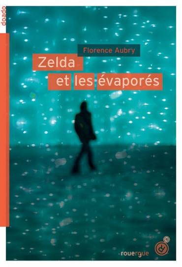 Zelda et les évaporés de Florence Aubry
