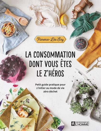 La consommation dont vous êtes le z'héro de Florence-Léa Siry