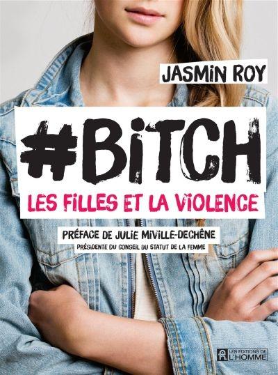 #Bitch : les filles et la violence de Jasmin Roy
