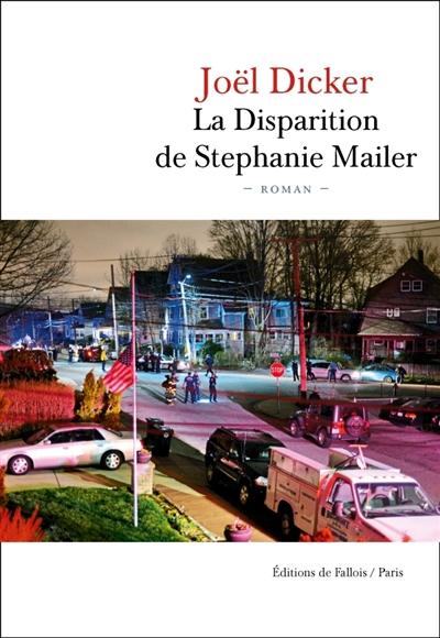 La disparition de Stéphanie Mailer de Joel Dicker