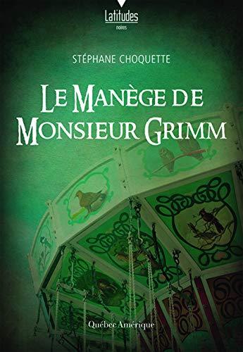 Le manège de Monsieur Grimm de Stéphane Choquette