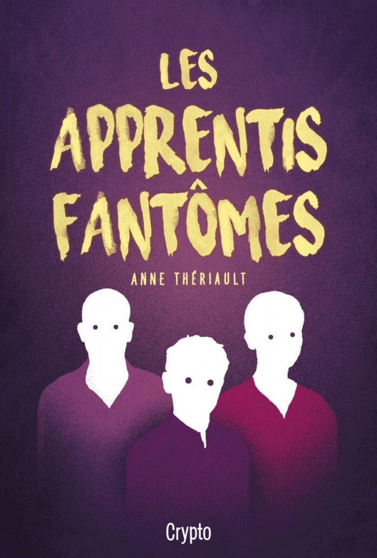 Les apprentis fantômes de Anne Thériault