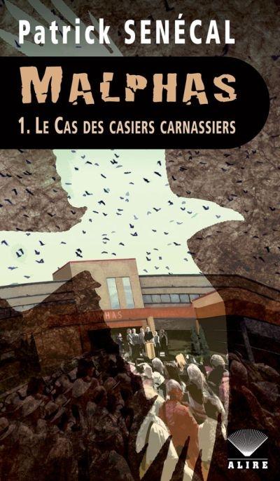 Malphas T.1 : Le cas des casiers carnassiers de Patrick Senécal