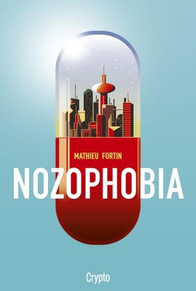 Nozophobia de Mathieu Fortin