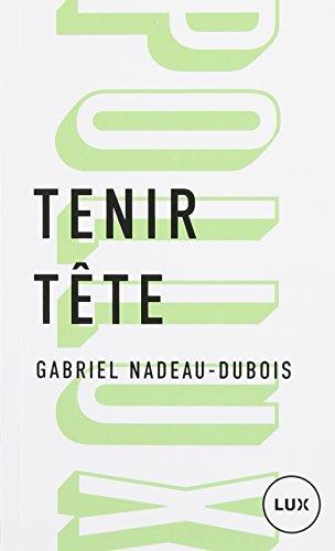 Tenir tête de Gabriel Nadeau-Dubois