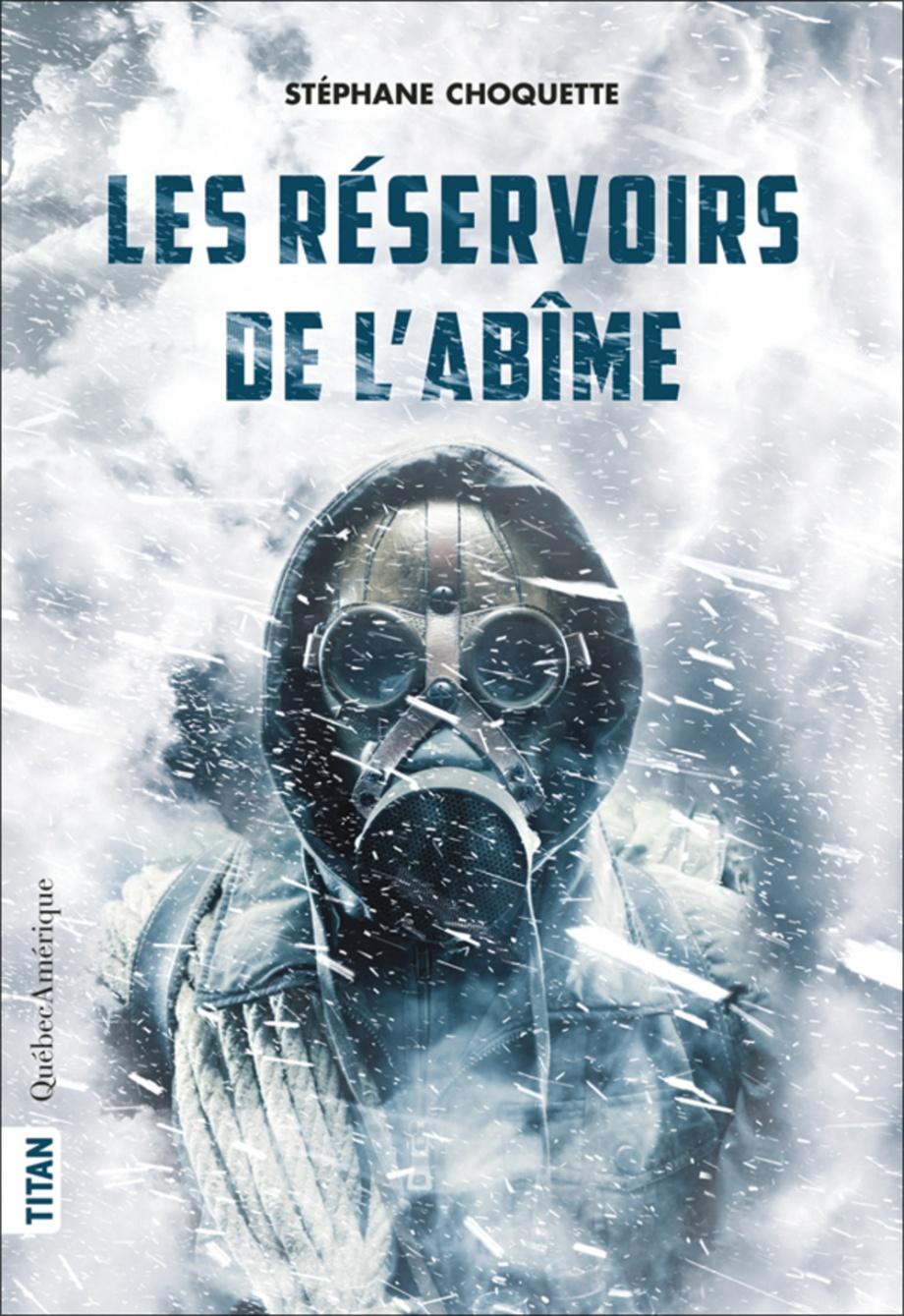 Les réservoirs de l'abîme de Stéphane Choquette