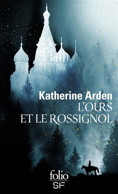 L'ours et le rossignol de Katherine Arden