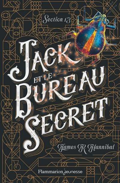 Section 13 T.1 : Jack et le bureau secret de James R. Hannibal