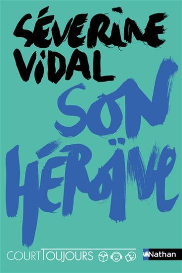 Son héroïne de Séverine Vidal