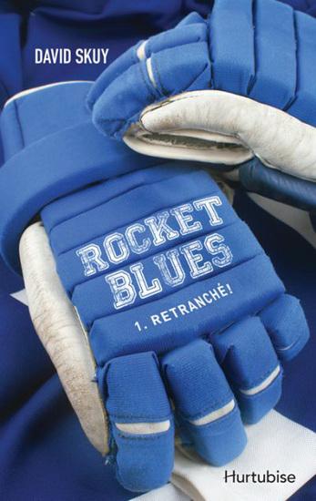Rocket blues T.1 : Retranché ! de David Skuy